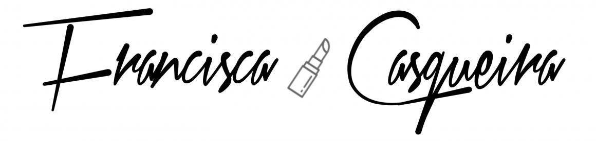 Francisca Casqueira – Makeup Artist & Blogger